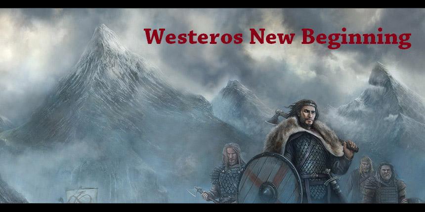 Westeros New Beginning