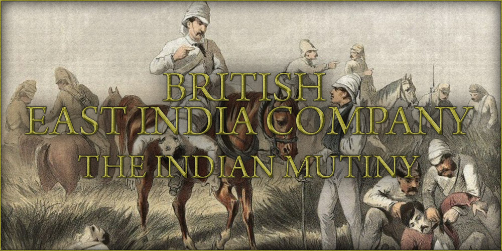 British East India Company - The Indian Mutiny