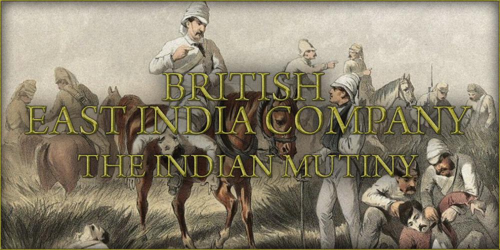 British East India Company - The Indian Mutiny