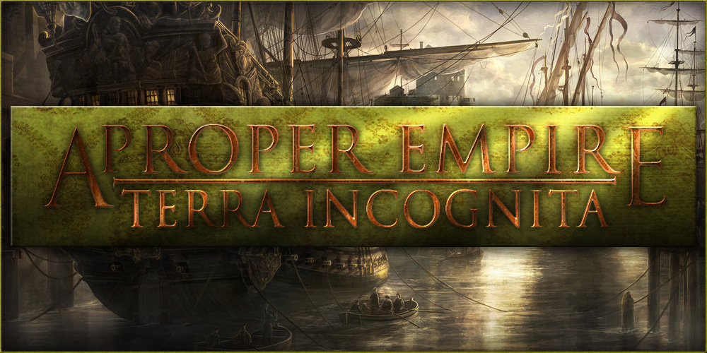 A Proper Empire: Terra Incognita
