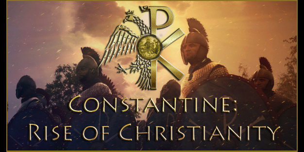 Constantine: Rise of Christianity