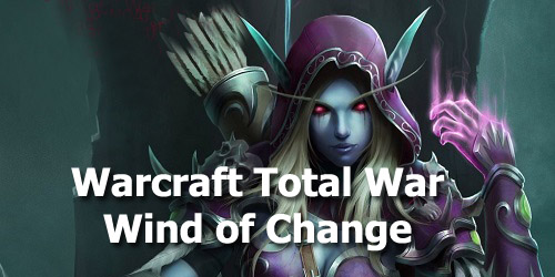 [Sab-Mod] Warcraft Total War: Wind of Change