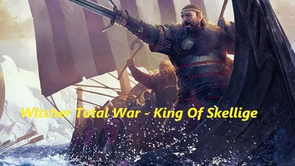 Witcher Total War King Of Skellige
