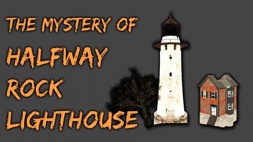 Тайна маяка Халфуэй-Рок / The Mystery of Halfway Rock Lighthouse