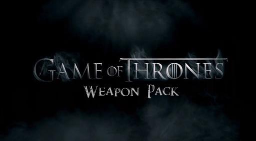 Game of Thrones Weapon Pack / Оружие из фильма Игра Престолов