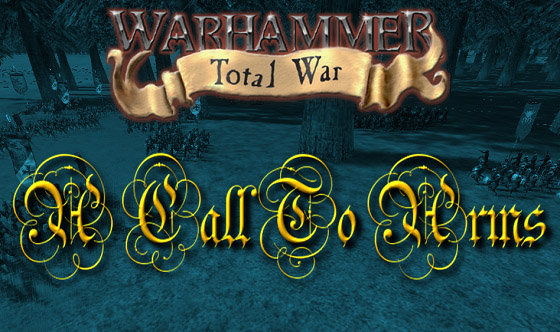 Warhammer TW - Call to Arms